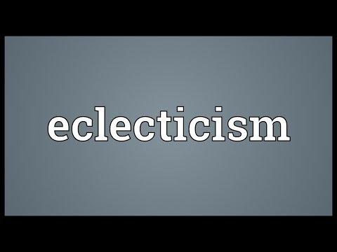 Eclecticism Meaning