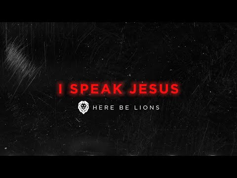 Here Be Lions - I Speak Jesus (Official Lyric Video)