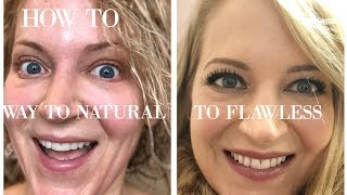How To: Waayy too natural 🔜 Flawless Beauty