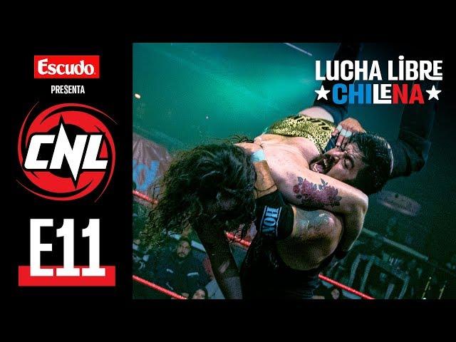 CNL — Episodio 11 • Lucha Libre Chilena