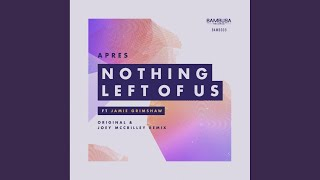Nothing Left Of Us (Joey Mccrilley Radio Edit)