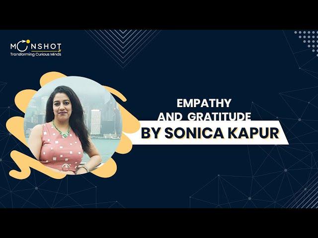 Empathy and Gratitude: Sonica Kapur