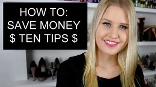 10 TIPS ON HOW TO SAVE MONEY $$