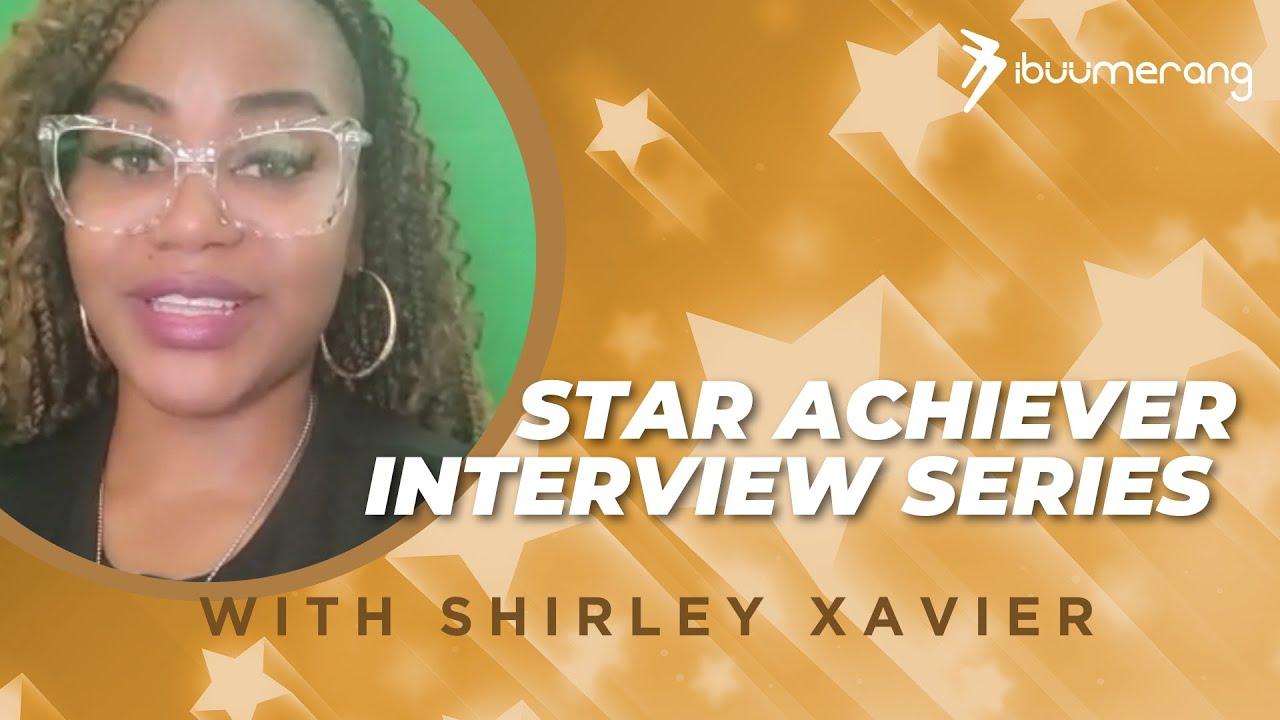 Star Achiever Interview Series— Shirley Xavier