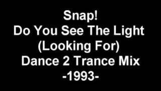 Snap! - Do You See The Light (Looking For) Dance 2 Trance Mix