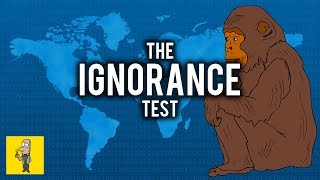 I Challenge YOU to take the IGNORANCE TEST