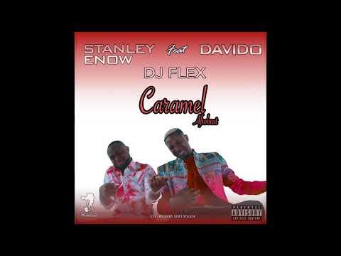 DJ Flex - Caramel Afrobeat (Feat. Stanley Enow & Davido)
