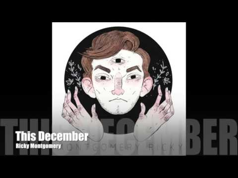 Ricky Montgomery - This December (Audio Only)