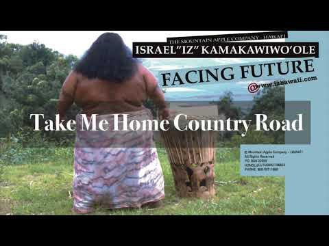 "OFFICIAL Israel ""IZ"" Kamakawiwoʻole - Take Me Home Country Road"