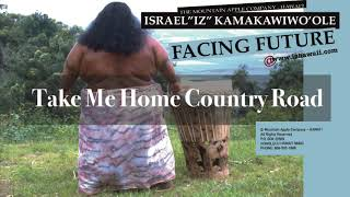 "Israel ""IZ"" Kamakawiwoʻole - Take Me Home Country Road"