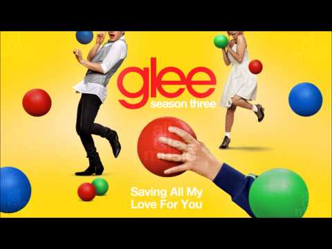 Saving All My Love For You | Glee [HD FULL STUDIO]