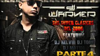 Clasicos De DJ WARNER FT DJ TONY - DJ KELVIN & DJ MOTION (PARTE 4)