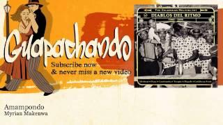 Myrian Makenwa - Amampondo - Guapachando
