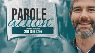Parole en Action - Crise de Direction - T1 S2 2021