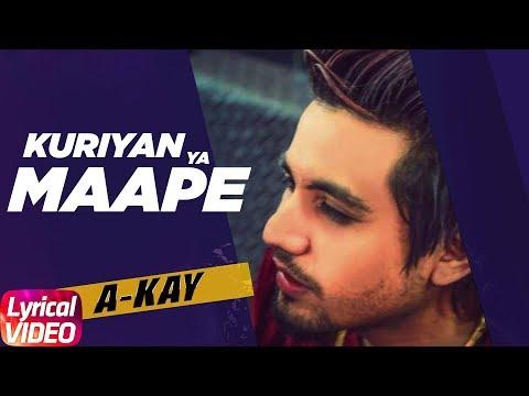 Kuriyan Ya Maape Full Mp3 Song - A-Kay Ft. Bling Singh