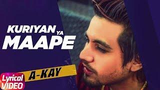 Kuriyan Ya Maape (Lyrical Video) | A-Kay Ft. Bling Singh| Latest Punjabi Songs 2018 | Speed Records