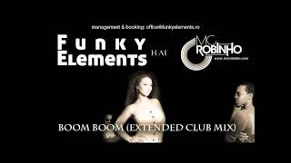 Funky Elements feat. Mc Robinho - Boom Boom (Extended Club Mix)