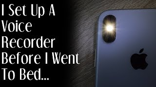 I Set up a Voice Recorder Before I went to bed... By: Christoper Maxim | Mr. Davis
