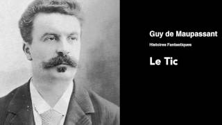 [Livre Audio/Sous-titres] Guy De Maupassant - Le Tic