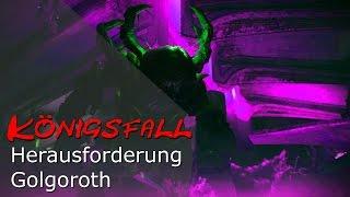 KÖNIGSFALL HERAUSFORDERUNG GOLGOROTH - Taktik & Loot | Deutsch | HD