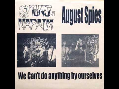 """August Spies/13 Tons Of Napalm - We Can't Do Anything By Ourselves Split 7"""""""