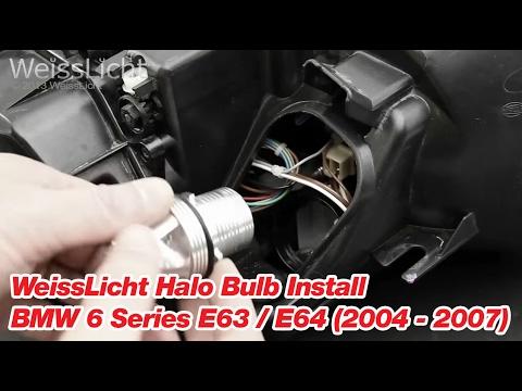 Weisslicht Halo Bulb Install Bmw 6 Series E63 E64 2004