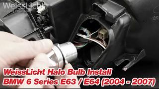WeissLicht Halo Bulb Install BMW 6 Series E63 / E64 (2004 - 2007)