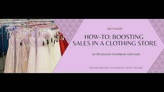 How-To: Boosting Sales in a Clothing Store / Smcfashion.com Video Blog