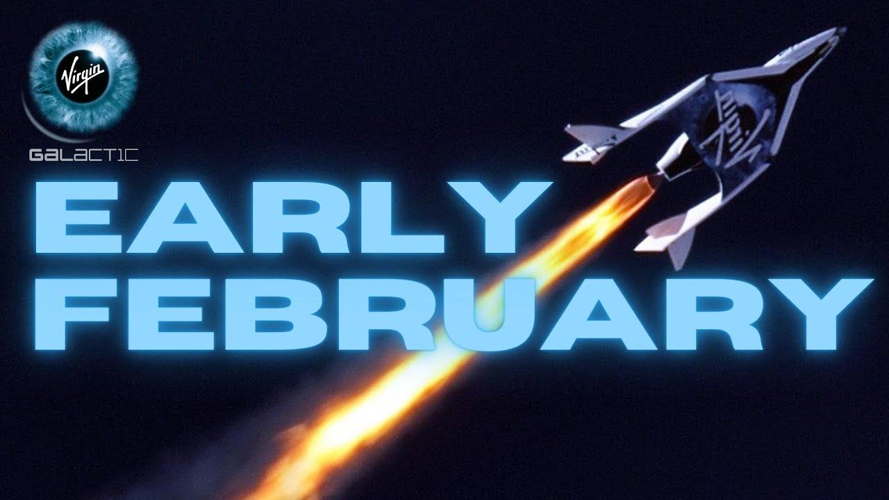 BREAKING: Virgin Galactic next Test Flight in EARLY FEBRUARY - SPCE stock
