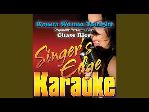 Gonna Wanna Tonight (Originally Performed By Chase Rice) (Karaoke)