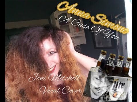 A Case Of You ~ Anna Simone (Joni Mitchell Cover)