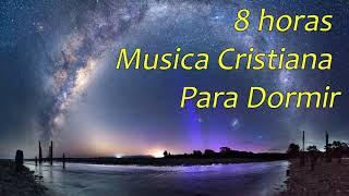 8 horas musica cristiana para dormir profundamente y relajarse | Christian music to sleep