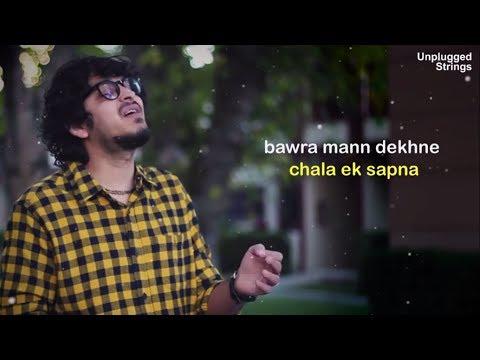 Bawra Mann Dekhne Chala Ek Sapna | Dhruvit Shah | Unplugged Cover | Hazaaron Khwahishein | Lyrical |