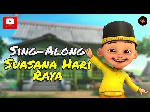 Upin & Ipin - Suasana Hari Raya [Sing-Along]
