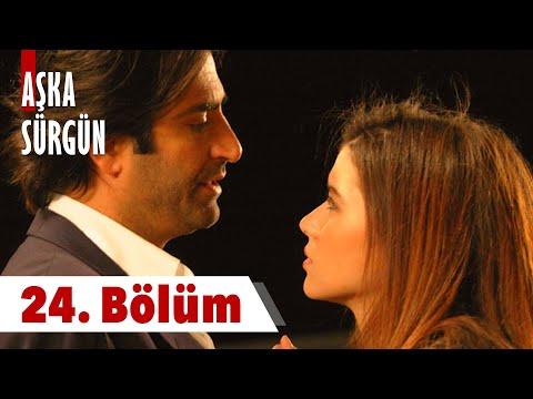 Aşka Sürgün 24. bölüm