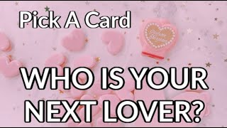 Who Is Your Next Lover? (Looks/Personality/Time) 💘 Pick A Card TIMELESS