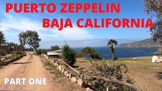 Puerto Zeppelin | Ensenada, Baja California Part 1