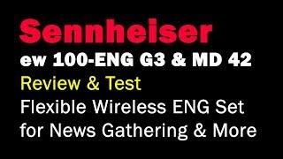 Sennheiser ew 100-ENG G3 Kit & MD 42 Mic Review - 4k UHD