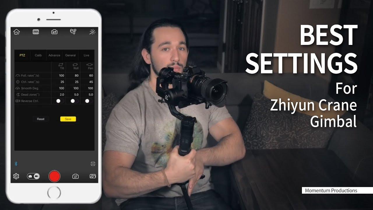 BEST Settings For Zhiyun Crane Gimbal Momentum Productions