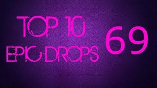 Top 10 Epic Drops #69