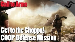 Call to Arms - Get to the Choppa! - COOP Defense Mission