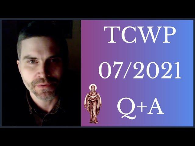 TCWP JULY 2021 Q+A