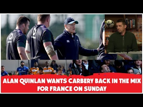 Alan Quinlan | Leinster Pro 14 dominance,  Six Nations Preview, Feeder Provinces, Carbery Inclusion?