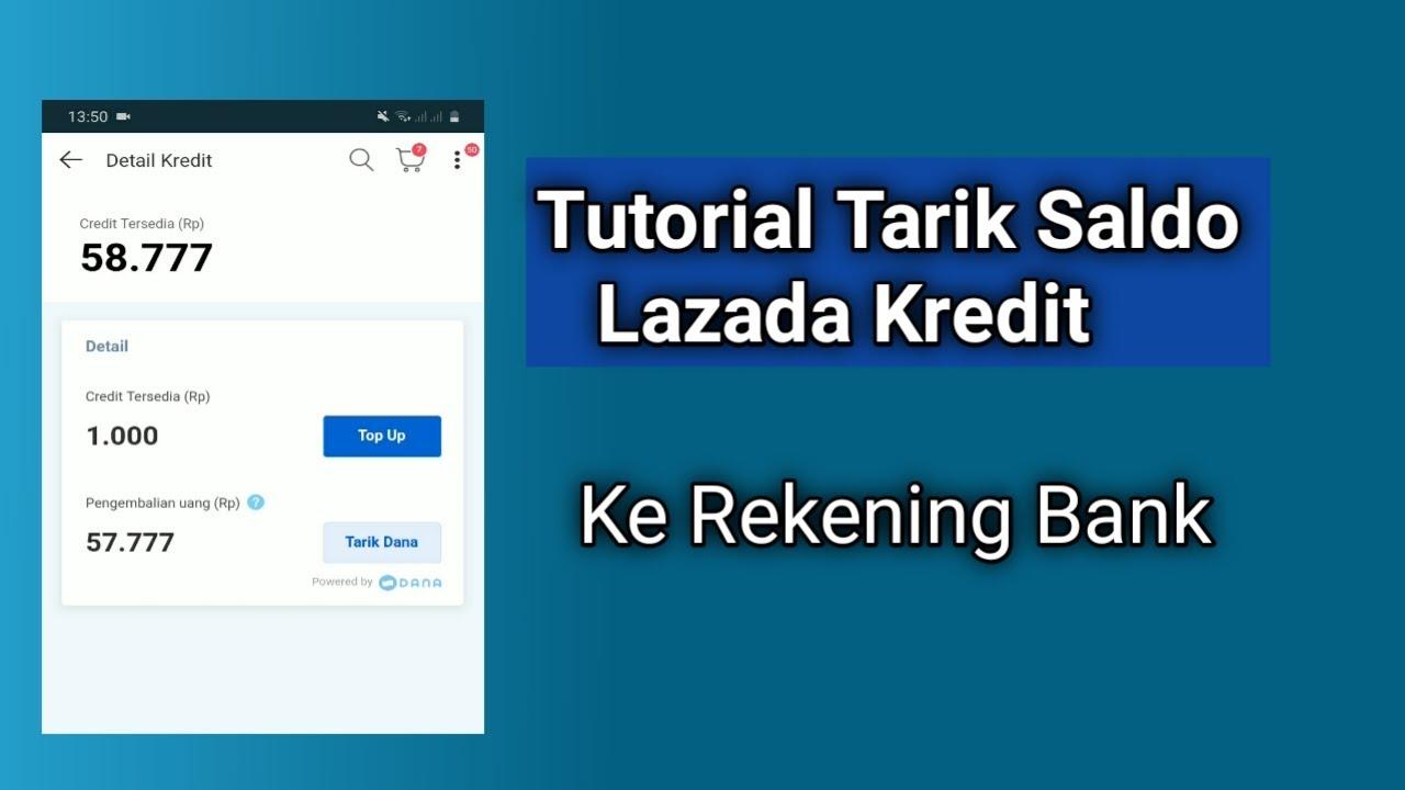 Cara Tarik Saldo Lazada Credit Ke Rekening Bank Youtube