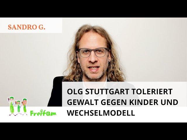 Fall Sandro G.: OLG Stuttgart toleriert Gewalt gegen Kinder und Wechselmodell