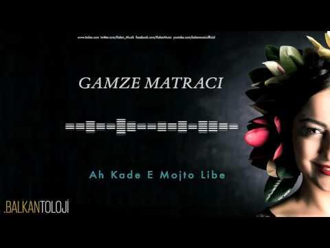 Gamze Matracı - Ah Kade E Mojto Libe [ Balkantoloji © 2016 Kalan Müzik ]