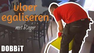 De vloer egaliseren met Roger
