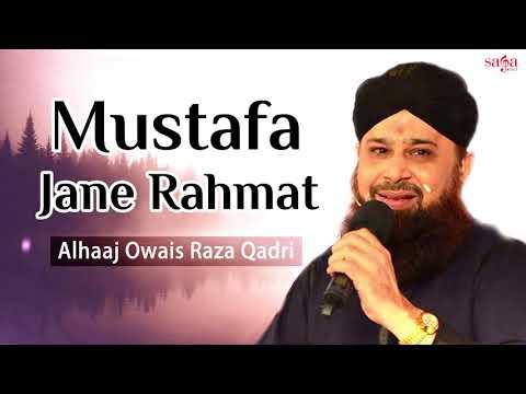 Naats 2018 - Mustafa Jane Rahmat Pe(Full Audio) - Alhaj Owais Raza Qadri - Urdu Naats 2018