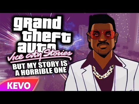 Vice City Stories but my story is a horrible one