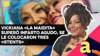 Vickiana «La Maidita» superó infarto agudo, se le colocaron tres «stents»